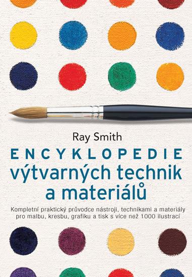 Encyklopedie výtvarných technik a materialů - Smith Ray - 17x25