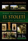Život ve staletích - 13. století - Lexikon historie