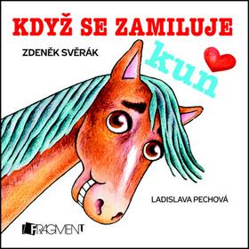 Když se zamiluje kůň - leporelo - Svěrák Zdeněk - 10x10