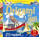 Origami pro děti Na výletě - 20 modelů