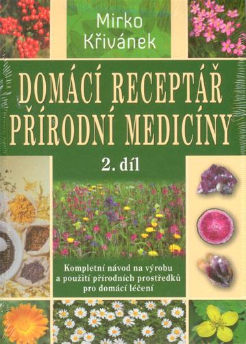 Domácí receptář přírodní medicíny 2. díl - Křivánek Mirko - 17x24