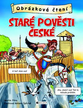 Obrázkové čtení Staré pověsti české - Pitro Martin, Šplíchal Antonín - 22x28 cm