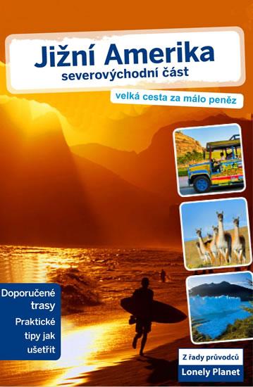 Jižní Amerika - severovýchodní část - Lonely Planet - 13x20