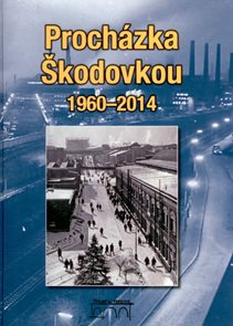 Procházka Škodovkou 1960 - 2014