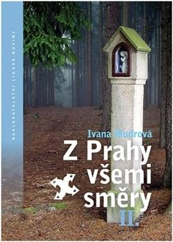 Z Prahy všemi směry II. - Ivana Mudrová - 13x18