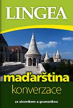 Maďarština - konverzace se slovníkem a gramatikou