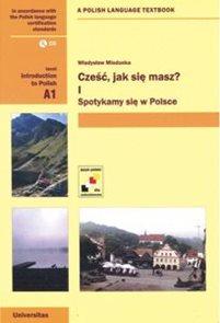 Cześć, jak sie masz? 1-Spotykamy sie w Polsce + audio CD
