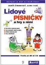 Lidové písničky a hry s nimi - 2. vydání