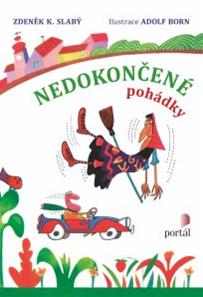 Nedokončené pohádky - Slabý Zdeněk K. - A5