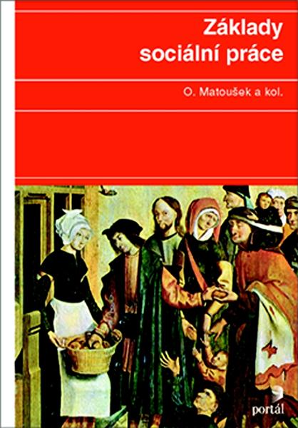 Základy sociální práce - Oldřich Matoušek - 17x24 cm