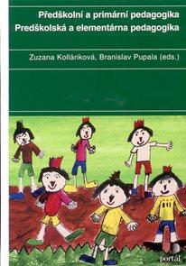 Předškolní a primární pedagogika - Predškolská a elementární pedagogika