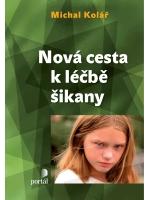 Nová cesta k léčbě šikany - Kolář Michal - brožovaná
