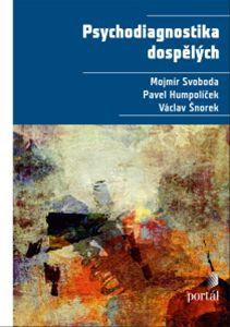Psychodiagnostika dospělých - Svoboda, Mojmír, Humpolíček a kol.