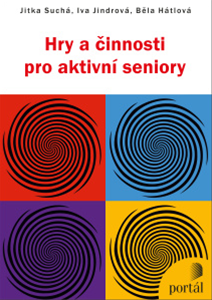 Hry a činnosti pro aktivní seniory - Suchá Jitka, Jindrová Iva