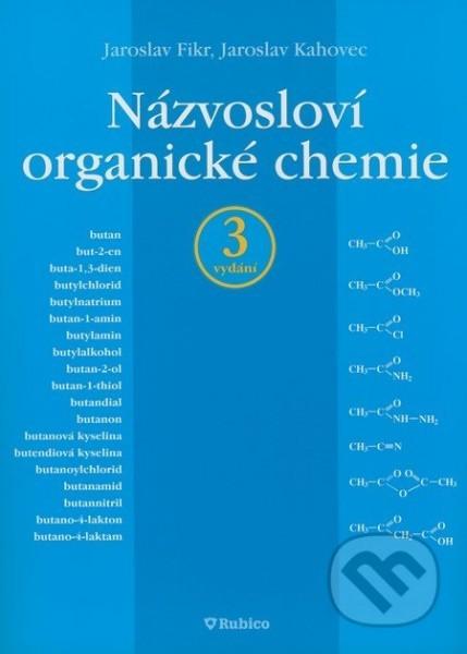 Názvosloví organické chemie - Fikr J., Kahovec J. - A4, brožovaná