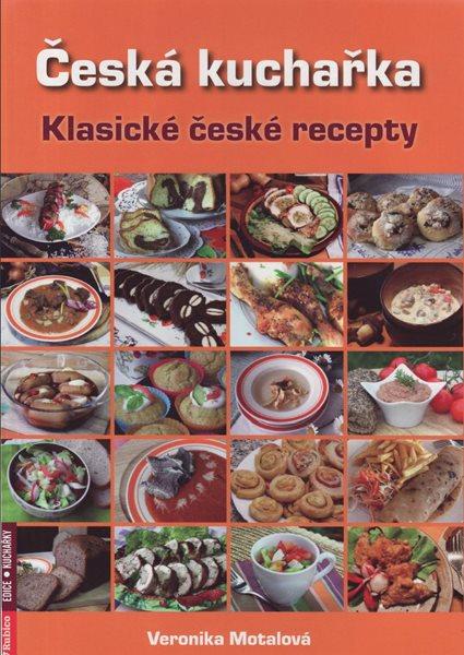 Česká kuchařka - Klasické české recepty - Motalová Veronika - A4, vázaná