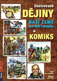 Ilustované dějiny naší země pro děti i dospělé + komiks - Dvořáček Petr - A4, brožovaná