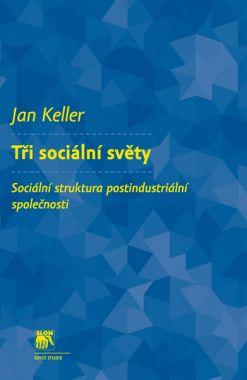 Tři sociální světy 2. vydání - Keller Jan - 150x230 mm, brožovaná
