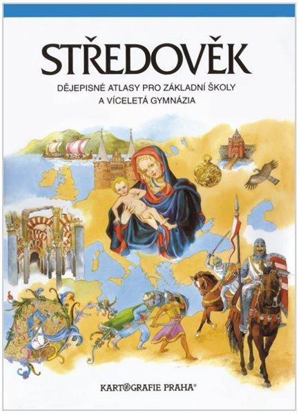 Atlas světových dějin 1.díl-Pravěk-Středověk