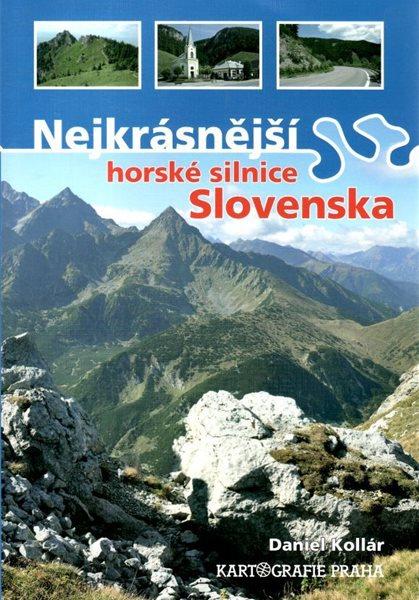 Nejkrásnější horské silnice Slovenska - Daniel Kollár - 17x24 cm