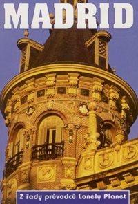 Madrid - průvodce Lonely Planet-Svojtka /Španělsko/