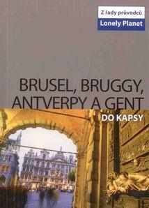 Brusel, Bruggy, Antwerpy a Gent do kapsy - průvodce Lonely Planet-Svojtka /Belgie/ - 105x153mm