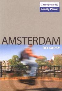 Amsterdam do kapsy - turistický průvodce Lonely Planet-Svojtka /Nizozemsko/