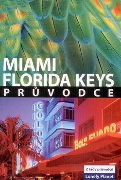 Miami, Florida Keys - průvodce Lonely Planet-Svojtka /USA/ - 128x198mm, speciální vazba pro extrémní namáhání