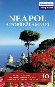 Neapol a pobřeží Amalfi - průvodce Lonely Planet-Svojtka /Itálie/