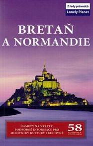 Bretaň a Normandie - průvodce Lonely Planet-Svojtka /Francie/