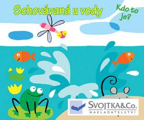 Svojtka & Co. Schovávaná u vody - Kdo to je? - neuveden - 11x9