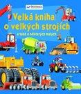 Velká kniha o velkých strojích a také o některých malých