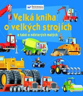 Velká kniha o velkých strojích a také o některých malých - neuveden - 25x30