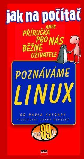Jak na počítač - Poznáváme Linux - Pavel Satrapa; Jakub Dvorský - 12x22 cm, Sleva 50%
