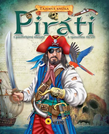 Piráti - S plastickými obrazy a spoustou skrýší - Tajemná knížka