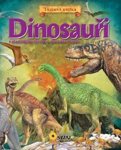 Tajemná knížka Dinosauři s plastickými obrazy a spoustou skrýší