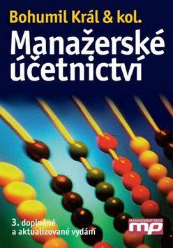 Manažerské účetnictví 3. doplněné vydání - Bohumil Král a kol. - 17x24 cm