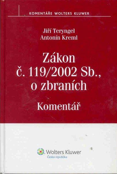 Zákon č. 119/2002 Sb., o zbraních - Komentář - Teryngel J., Kreml A. - 163x238 mm, vázaná