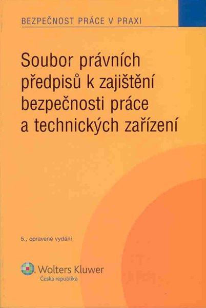 Soubor právních předpisů k zajištění bezpečnosti práce a technických zařízení - 156x231 mm, brožovaná