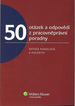 50 otázek a odpovědí z pracovněprávní poradny - kolektiv autorů - brožovaná