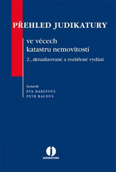 Přehled judikatury ve věcech katastru nemovitostí - Petr Baudyš, Eva Barešová