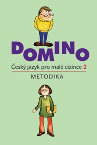 Domino Český jazyk pro malé cizince 2 - metodika