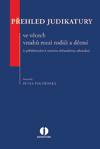 Přehled judikatury ve věcech vztahů mezi rodiči a dětmi - Petra Polišenská