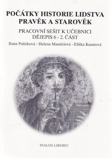 Dějiny pravěku a starověku 6.r. - pracovní sešit 2.část - Pařízková, Mandelová