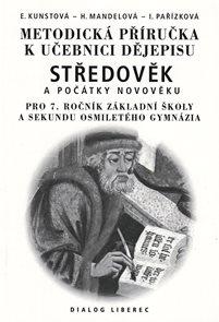 Metodická příručka k učebnici dějepisu Středověk a počátky novověku 7.r. ZŠ a VG