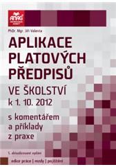 Aplikace platových předpisů ve školství k 1. 10. 2012 s komentářem a příklady z praxe