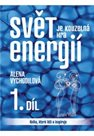 Svět je kouzelná hra energií ? Kniha, která léčí a inspiruje (1. díl)