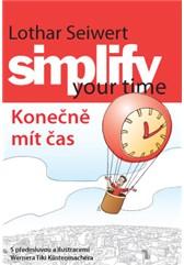 simplify your time ? Konečně mít čas - Lothar J. Seiwert