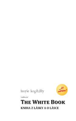 The White Book ? Kniha z lásky a o lásce - Ivomir