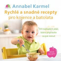 Rychlé a snadné recepty pro kojence a batolata - Annabel Karmel